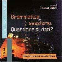 Grammatica e sessismo. Questione di dati? Lavori del seminario interdisciplinare. Vol. 1 - copertina