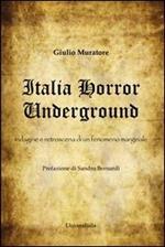 Italia horror underground. Indagine e retroscena di un fenomeno marginale