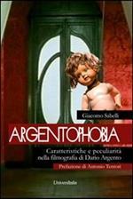 Argentophobia. Caratteristiche e peculiarità nella filmografia di Dario Argento