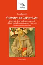 Giovanni da Capestrano. Iconografia di un predicatore osservante dalle origini alla canonizzazione (1456-1690)