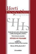 Horti hesperidum. Studi di storia del collezionismo e della storiografia artistica (2016). Vol. 1: Studi su Vasari.