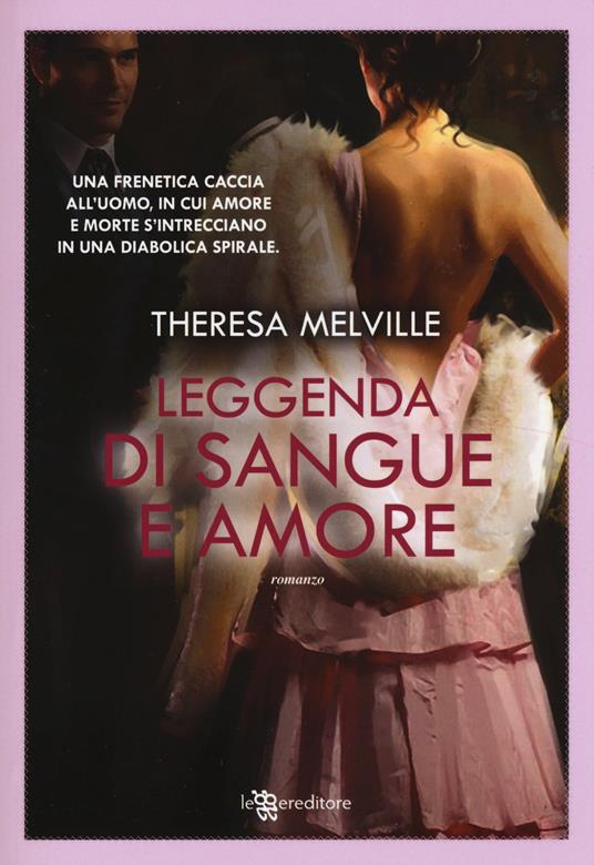 Leggenda di sangue e amore - Theresa Melville - 3