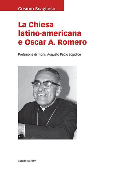La Chiesa latino americana e Oscar A. Romero - Cosimo Scaglioso - copertina