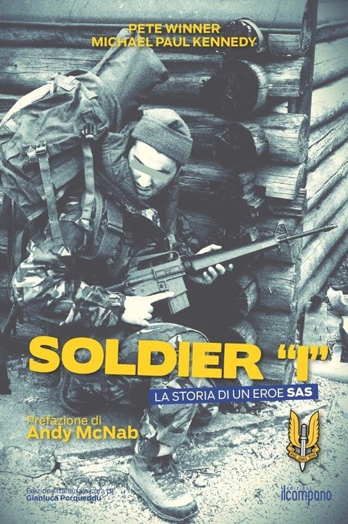 Soldier «I». La storia di un eroe SAS - Pete Winner,Michael P. Kennedy - copertina