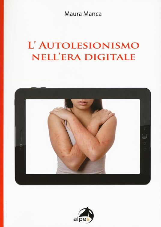 L' autolesionismo nell'era digitale - Maura Manca - copertina