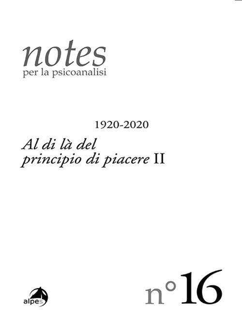Notes per la psicoanalisi. Vol. 16: Al di là del principio di piacere II. - copertina