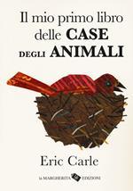 Il mio primo libro delle case degli animali. Ediz. a colori