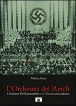 L' orchestra del Reich. I Berliner Philharmoniker e il Nazionalsocialismo