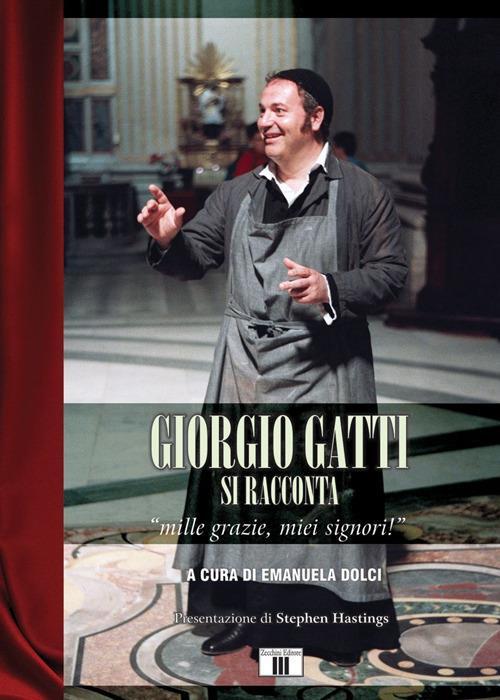 Giorgio Gatti si racconta. «Mille grazie, miei signori!» - Giorgio Gatti - copertina