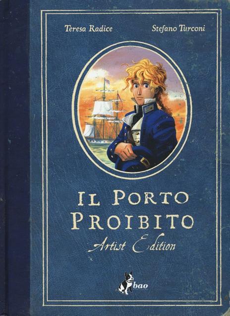 Il porto proibito. Artist edition - Teresa Radice,Stefano Turconi - copertina