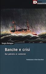 Banche e crisi. Dal petrolio al container