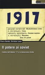 Il potere ai soviet. L'ombra dell'ottobre '17 e la democrazia diretta
