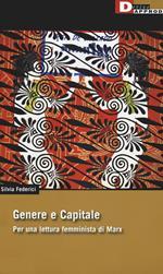 Genere e capitale. Per una rilettura femminista di Marx