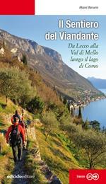 Il sentiero del viandante. Da Lecco alla Val di Mello lungo il Lago di Como