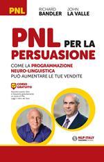 PNL per la persuasione. Come la Programmazione Neuro-Linguistica può aumentare le tue vendite