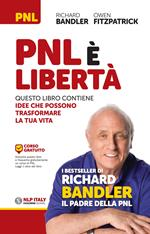 PNL è libertà. Questo libro contiene idee che possono trasformare la tua vita