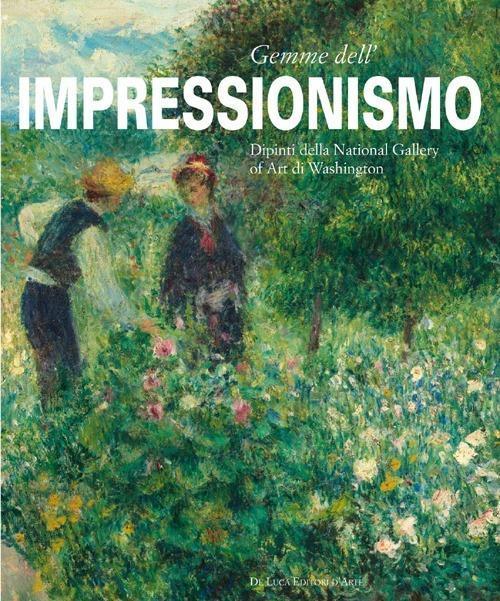 Gemme dell'impressionismo. Dipinti della National Gallery Art of Washington - copertina