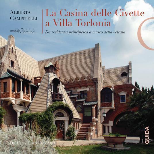 La Casina delle Civette a Villa Torlonia. Da residenza principesca a museo della vetrata - Alberta Campitelli - copertina