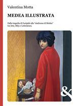Medea illustrata. Dalla tragedia di Euripide alla