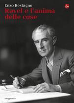 Ravel e l'anima delle cose