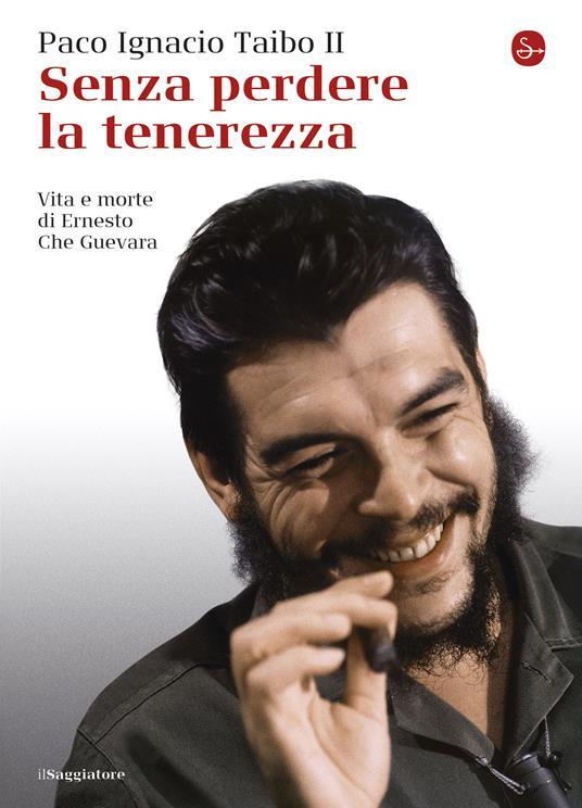 Senza perdere la tenerezza - Paco Ignacio II Taibo,G. Cecchini,G. Maneri,S. Ossola - ebook