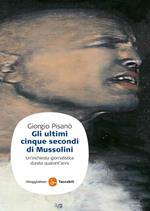 Gli ultimi cinque secondi di Mussolini