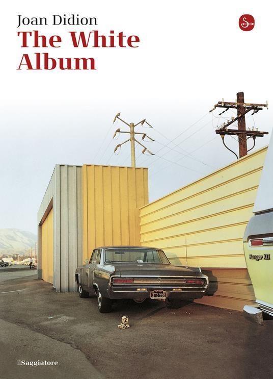 The White Album - Joan Didion,D. Vezzoli - ebook
