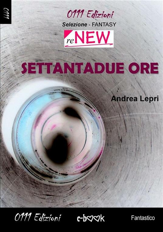 Settantadue ore - Andrea Lepri - ebook