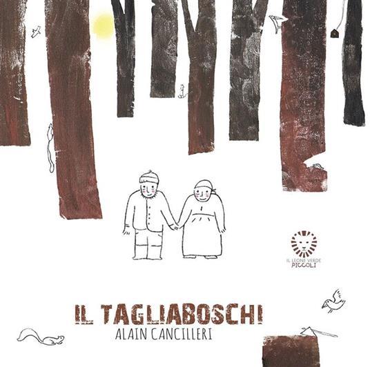 Il tagliaboschi. Ediz. illustrata - Alain Cancilleri - ebook