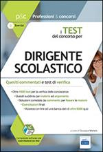 I test del concorso per dirigente scolastico. Quesiti commentati e test di verifica per le prove di selezione. Con software di simulazione