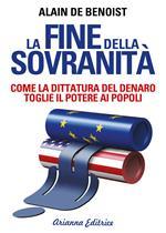 La fine della sovranità. La dittatura del denaro che toglie il potere ai popoli