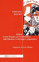 FPLP. Fronte popolare per la liberazione della Palestina: tra ideologia e pragmatismo