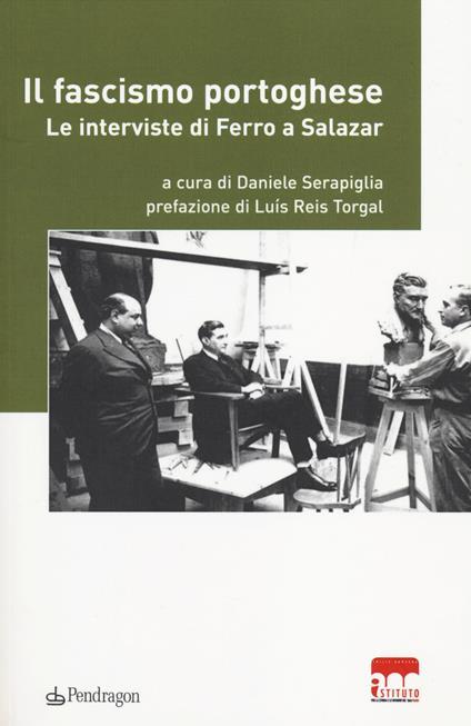 Il fascismo portoghese. Le interviste di Ferro a Salazar - copertina