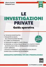 Le investigazioni private: guida operativa. Con Contenuto digitale per download e accesso on line