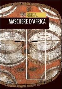 Maschere d'Africa - Bruno Albertino,Anna Alberghina - copertina