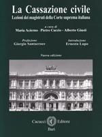 La cassazione civile. Lezioni dei magistrati della Corte suprema italiana