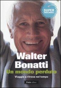 Un mondo perduto. Viaggio a ritroso nel tempo - Walter Bonatti - 3