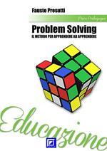 Problem solving. Il metodo per apprendere a apprendere