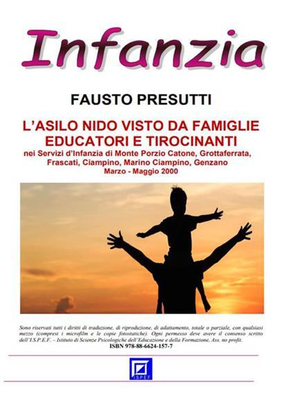 L' asilo nido visto dagli educatori, famiglie e tirocinanti nei Servizi d'infanzia di Monte Porzio Catone, Grottaferrata, Frascati, Genzano, Frascati. Marzo- maggio 2000 - Fausto Presutti - ebook