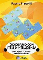 Giochiamo con i test d'intelligenza. Sviluppo delle procedure logiche di ragionamento
