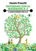 Il Giochiamo con la matematica. Vol. 1