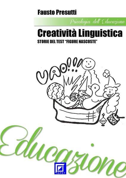 Creatività linguistica. Storie del test «Figure nascoste» - Fausto Presutti - ebook