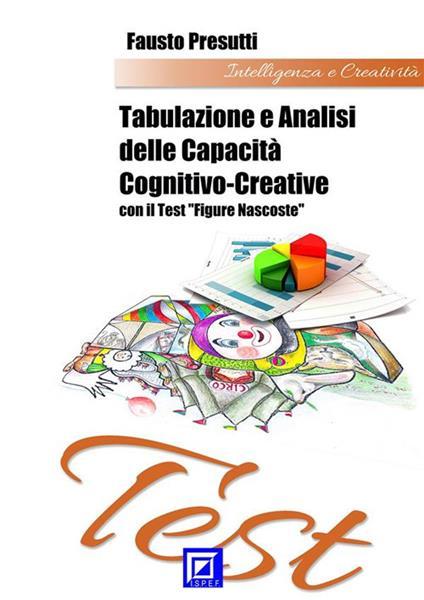 Tabulazione e analisi delle capacità cognitivo-creative con il test «Figure nascoste» - Fausto Presutti - ebook