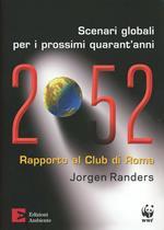 2052. Scenari globali per i prossimi quarant'anni. Rapporto al Club di Roma