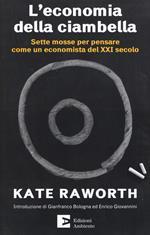 L' economia della ciambella. Sette mosse per pensare come un economista del XXI secolo