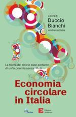 Economia circolare in Italia. La filiera del riciclo asse portante di un'economia senza rifiuti