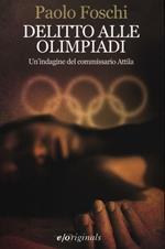 Delitto alle Olimpiadi. Un'indagine del commissario Attila