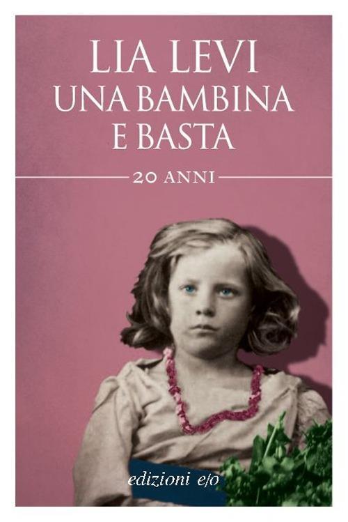 Una bambina e basta - Lia Levi - copertina
