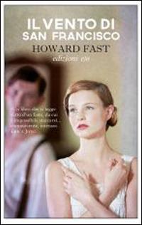 Il vento di San Francisco - Howard Fast - copertina