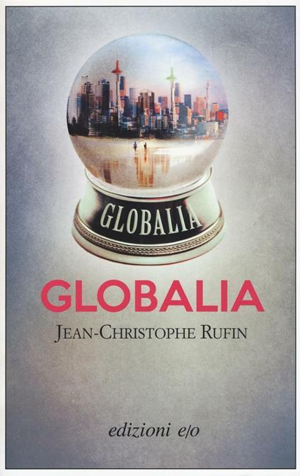 Globalia - Jean-Christophe Rufin - copertina